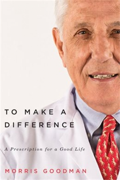 To Make a Difference: A Prescription for a Good Life